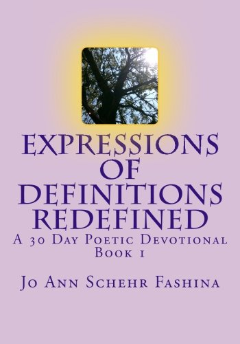 Download Expressions of Definitions Redefined: A 30 Day Poetic Devotional ebook