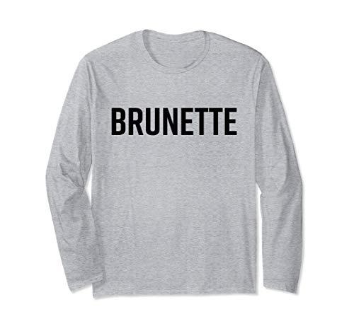 Brunette Shirt Dark Brown Black Hair Blonde Friends Saying Long Sleeve T-Shirt
