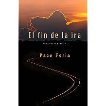 El fin de la ira: Miscelánea poética (Spanish ...