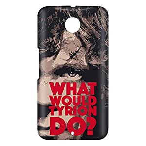 Loud Universe Motorola Nexus 6 3D Wrap Around What Would Tyrion Do Print Cover - Multi Color