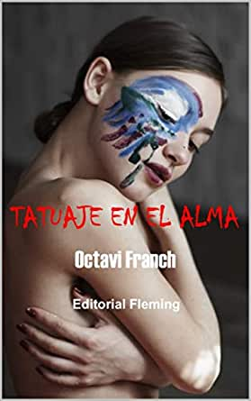 Tatuaje en el alma eBook: Franch, Octavi, Fleming, Editorial ...