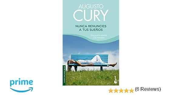 Nunca renuncies a tus sueños (Vivir Mejor): Amazon.es: Augusto Cury: Libros