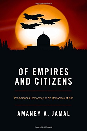 Of Empires and Citizens: Pro-American Democracy or No Democracy at All? pdf