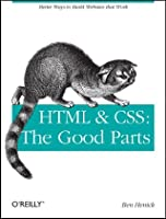 HTML & CSS: The Good Parts Front Cover