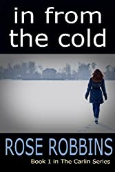 In From the Cold (Volume 1) by Rose Robbins (2013-10-09)
