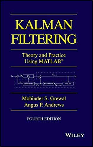Theory and Practice with MATLAB Kalman Filtering