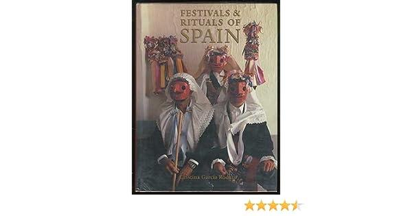Festivals & Rituals of Spain: Amazon.es: Caballero Bonald, J. M., Garcia Rodero, Cristina: Libros en idiomas extranjeros
