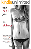The Real You is Skinny