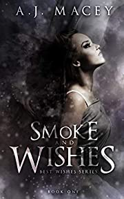 Smoke and Wishes (Best Wishes Book 1)