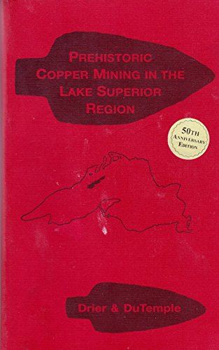 PREHISTORIC COPPER MINING IN THE LAKE SUPERIOR REGION; A COLLECTION OF REFERENCE ARTICLES