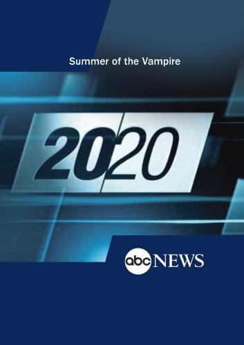 ABC News 20/20 Summer of the Vampire