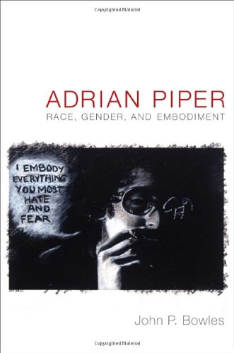 Adrian Piper: Race, Gender, and Embodiment