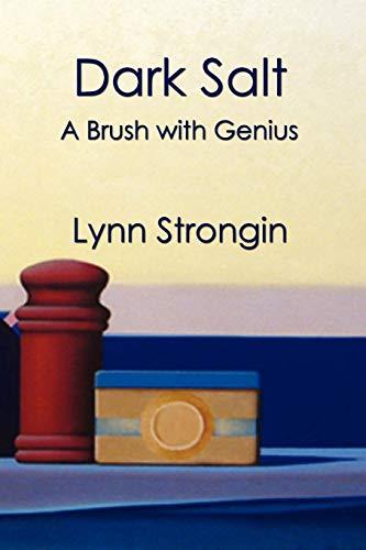 Dark Salt: A Brush With Genius Lynn Strongin