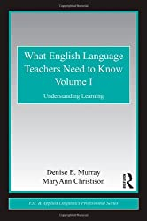 What English Language Teachers Need to Know Volume I: Understanding Learning: 1 (ESL & Applied Linguistics Professional Series)
