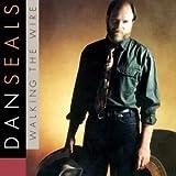 Dan Seals: Walking the Wire