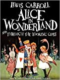 Alice's Adventures in Wonderland and Through the Looking-Glass Publisher: Tantor Media; Unabridged,Unabridged CD edition