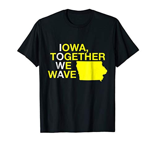 State of Iowa Together We Wave Shirt For Fans and Residents]()