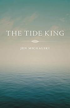 The Tide King by [Michalski, Jen]
