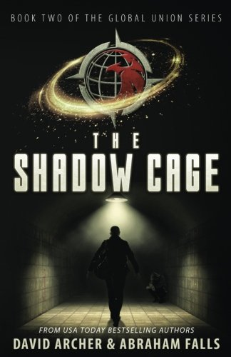 The Shadow Cage: Book Two of the Global Union Series (Volume 2)
