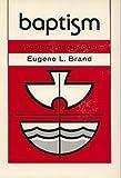 Baptism, Eugene L. Brand, 0806614722