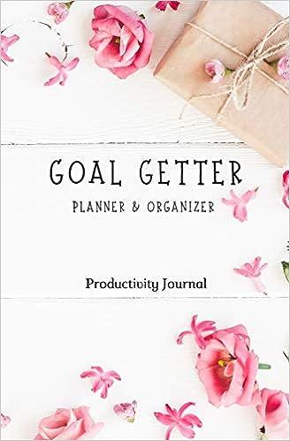 Goal Getter Planner & Organizer Productivity Journal