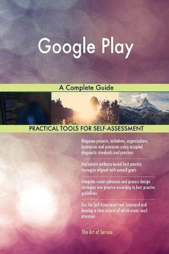 Google Play A Complete Guide