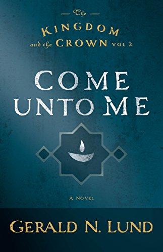 The Kingdom and the Crown: Come Unto Me