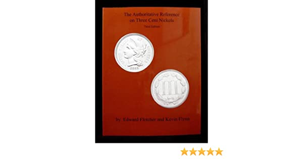 By Flynn The Authoritative Reference on Three Cent Nickels