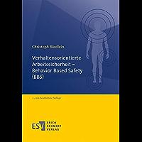 Verhaltensorientierte Arbeitssicherheit - Behavior Based Safety (BBS) (German Edition)
