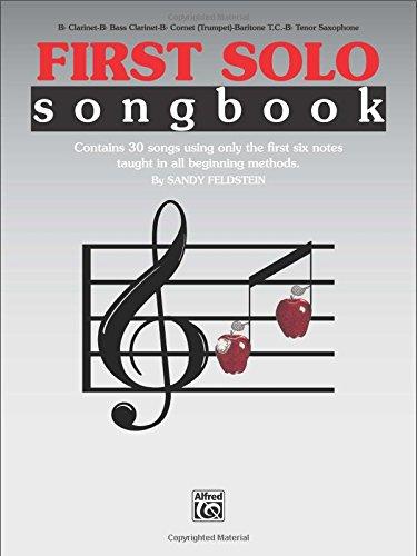 First Solo Songbook: B-flat Clarinet, B-flat Bass Clarinet, B-flat Cornet (Trumpet), Baritone T.C., B-flat Tenor ()