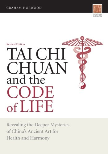 tai-chi-chuan-and-the-code-of-life-revealing-the-deeper-mysteries-of-chinas-ancient-art-for-health-a