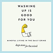 Washing Up is Good for you (Dept Store for the Mind) Audiobook by  Department Store for the Mind Narrated by Yolanda Kettle