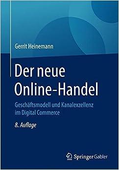 Der neue Online-Handel: Geschäftsmodell und Kanalexzellenz im Digital Commerce