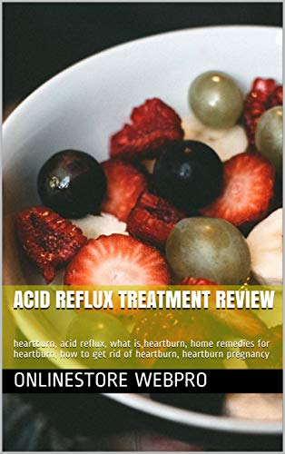 Acid Reflux Treatment Review: heartburn, acid reflux, what is heartburn, home remedies for heartburn, how to get rid of heartburn, heartburn pregnancy