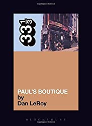 The Beastie Boys' Paul's Boutique (331/3) by Dan LeRoy (2004) Paperback