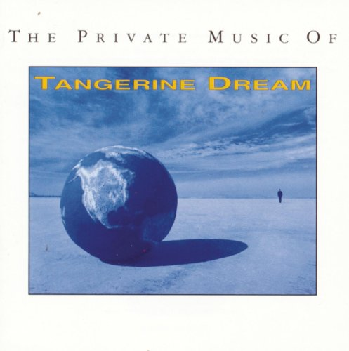 The Private Music Of Tangerine Dream (The Best Of Tangerine Dream)