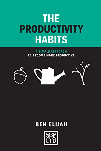 The Productivity Habits:A Simple Approach to Become More Productive (Concise Advice)