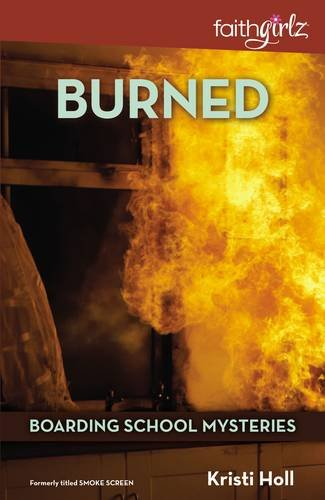 Burned (Faithgirlz / Boarding School Mysteries)
