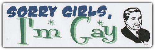 Im Gay Sticker (LGBT Bumper Sticker: SORRY GIRLS I'M GAY Support Gay Pride Rainbow Lesbian)