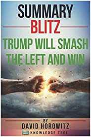 Summary: Blitz: Trump Will Smash The Left And Win by David Horowitz