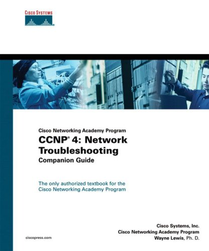 CCNP 4: Network Troubleshooting Companion Guide (Cisco Networking Academy Program) Cisco Systems Inc.