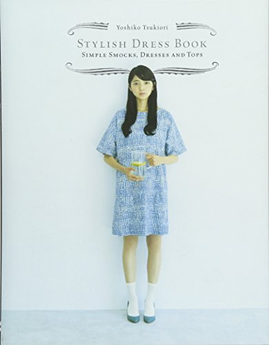 Chronicle Books Stylish Dress Book: Simple Smocks, Dresses and ()