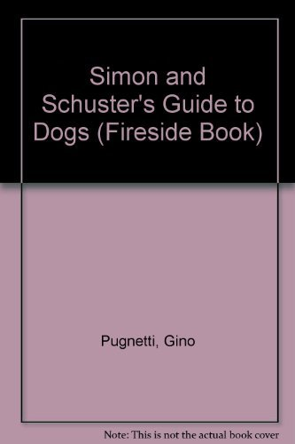 Simon and Schuster's Guide to Dogs (Fireside Book)