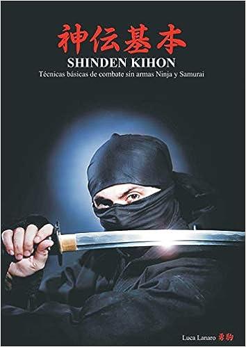 SHINDEN KIHON Técnicas básicas de combate sin armas Ninja y ...