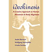 Ideokinesis: A Creative Approach to Human Movement and Body Alignment book cover