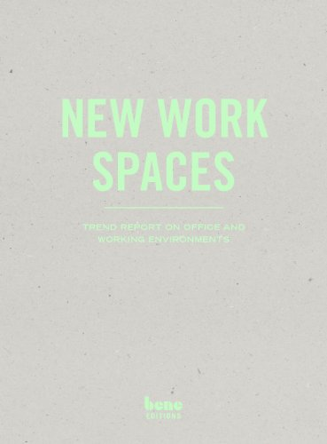 New Work Spaces : Trend Report on Office and Working Environments