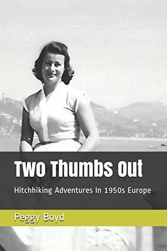 Two Thumbs Out: Hitchhiking Adventures In 1950s Europe