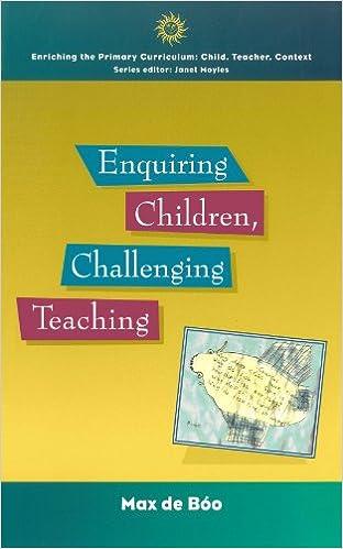 Enquiring Children, Challenging Teaching (Enriching the Primary Curriculum--Child, Teacher, Context)