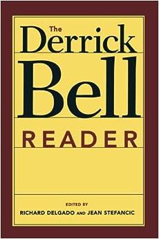 The Derrick Bell Reader (Critical America)
