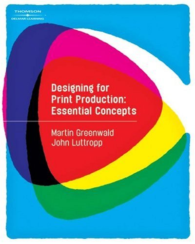 Designing for Print Production: Essential Concepts (Graphic Design/Interactive Media) by Brand: Cengage Learning